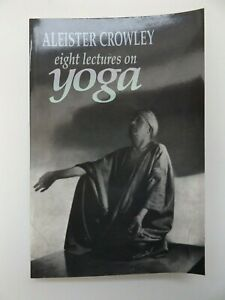 1991 ALEISTER CROWLEY Eight Lectures on Yoga O.T.O. Witchcraft MAGICK Occult PB