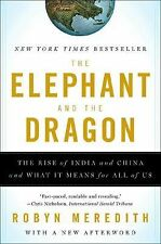 The Elephant and the Dragon : The Rise of India and China, and What It Means for