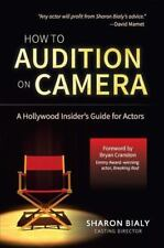 How to Audition on Camera: A Hollywood Insider's Guide for Actors (Paperback or