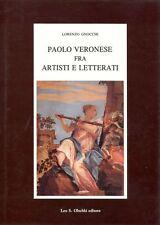 VERONESE - Gnocchi Lorenzo, Paolo Veronese fra artisti e letterati