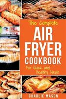 Air Fryer Cookbook: For Quick and Healthy Meals by Mason, Charlie -Paperback