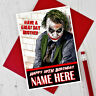 THE JOKER Personalised Birthday Card ANY NAME / RELATION / AGE - AWESOME CARD