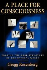Philosophy of Mind: A Place for Consciousness : Probing the Deep Structure of...