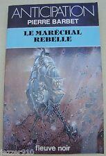 ANTICIPATION n°1027 ¤ PIERRE BARBET ¤ LE MARECHAL REBELLE ¤ 1980 fleuve noir