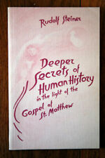 Deeper Secrets of Human History in Light the Gospel of St Matthew Rudolf Steiner