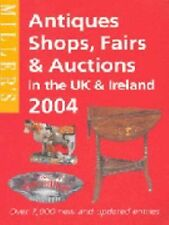 Miller's: Antique Shops, Fairs & Auctions in the UK & Ireland 2004 (Miller's Ant