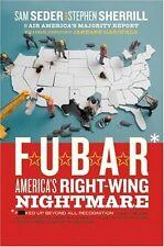 F.U.B.A.R.: Americas Right-Wing Nightmare