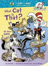 Cat in the Hat's Learning Library: What Cat Is That? : All about Cats by Tish...