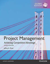 Project Management: Achieving Competitive Advantage by Jeffrey K. Pinto...