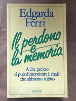 Il perdono e la memoria - Edgarda Ferri - Rizzoli - 1988