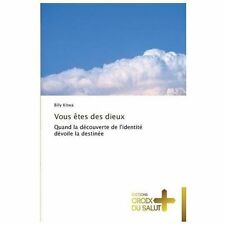 Vous �tes des Dieux by Kitwa Billy (2013, Paperback)