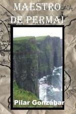 Los Maestros Errantes: Maestro de Permai by Pilar Gonzábar (2013, Paperback)