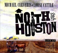 CERVERIS,MICHAEL / LOOSE CA...-NORTH OF HOUSTON: LIVE AT 54 BELOW CD NEW