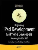 Beginning iPad Development for iPhone Developers, Wooldridge, Dave, Mark, David,