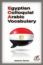 Egyptian Colloquial Arabic Vocabulary by Matthew Aldrich (2015, Paperback)
