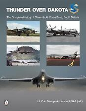 Thunder over Dakota History of Ellsworth Air Force Base SD Reference Book