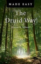 The Druid Way Made Easy by Graeme K. Talboys (Paperback, 2011)