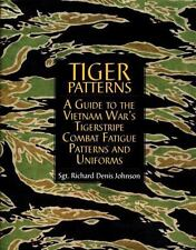 Tiger Patterns: A Guide to the Vietnam War's Tigerstripe Combat Fatigue Pattern