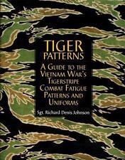 Tiger Patterns: A Guide to the Vietnam War's Tigerstripe Combat Fatigue Pattern