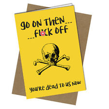 #667 OFFICE CARD New Job Leaving Work Dead to Us Now Rude Greeting Funny Card