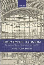 From Empire to Union: Conceptions of German Constitutional Law Since 1871.