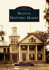 Bristol Historic Homes [Images of America] [CT] [Arcadia Publishing]