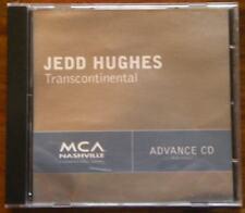 JEDD HUGHES CD TRANSCONTINENTAL / ADVANCE CD 2004