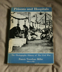 PRISONS AND HOSPITALS Photographic History of the American Civil War-MILLER 1957