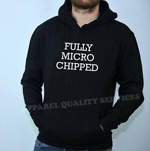 Fully micro chipped mens funny hoodie hoody hood vaccinated pandemic virus joke
