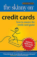 The Skinny on Credit Cards: How to Master the Credit Card Game by Jim Randel