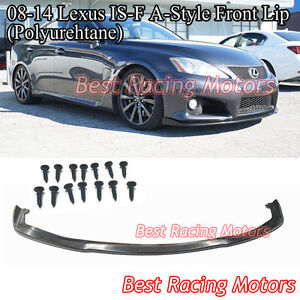 A Style Front Lip (Urethane) Fits 08-14 Lexus IS-F ISF 4dr Sedan Only