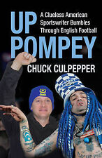 Up Pompey: A Clueless American Sportswriter Bumbling Through English Footaball