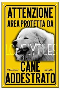 MAREMMANO PASTORE CANE AREA PROTETTA TARGA ATTENTI AL CANE CARTELLO PVC GIALLO