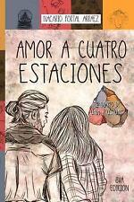 Amor a Cuatro Estaciones: El Diario De Una Ilusin (Spanish Edition)