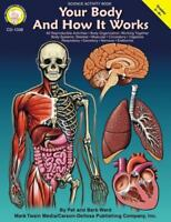 Your Body and How it Works, Grades 5 - 12 by Ward, Pat, Ward, Barbara