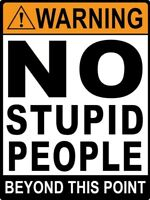 2 - Warning No Stupid People Caution STICKER Decal Room Sign Garage Shop - FUNNY