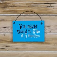 Give it 5 minutes Wooden Hanging Wall Plaque Fun gift Bright Side New