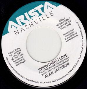 "ALAN JACKSON - Everything I Love   7"" 45"