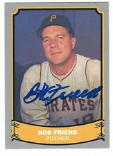 Autographed 1988 Pacific Legends BOB FRIEND  Pirates Card #78 w/ Show Ticket
