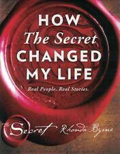 How The Secret Changed My Life by Rhonda Byrne NEW Hardback