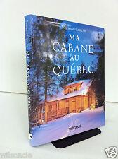 Ma cabane au Québec par Normand Cazelais (Hardcover 1996)