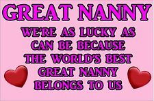 LUCKY AS CAN BE WORLD'S BEST GREAT NANNY BELONGS TO US Laminated Sign Ideal Gift