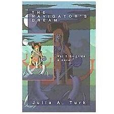 The Navigator's Dream : Gulftide by Julia A. Turk (2012, Hardcover)