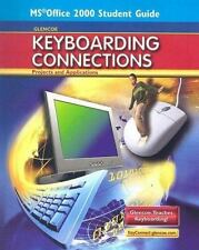 Glencoe Keyboarding Connections: Projects and Applications, Office 2000 Student