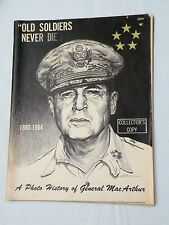 OLD SOLDIERS NEVER DIE, Photo History General George Mac Arthur, 1964, VG
