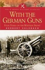 With the German Guns: Four Years on the Weste... by Sulzbach, Herbert 1844150194