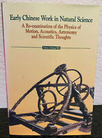 Early Chinese Work in Natural Science : A Re-Examination of the Physics of...
