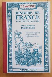 Histoire de France de la Gaule à nos jours (Edition augmentée) Lavisse