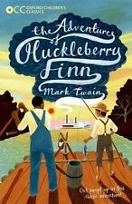 Oxford Children's Classics: the Adventures of Huckleberry Finn by Mark Twain...