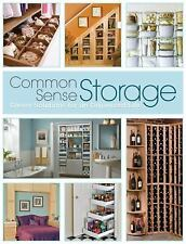 Common Sense Storage: Clever Solutions for an Organized Life-ExLibrary